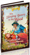 Povesti bilingve Engleza-Romana The sleeping beauty in the wood Frumoasa din padurea adormita, Editura Steaua Nordului, librarie online, povesti bilingve